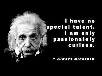 I have no special talents. I am only passionately curious (Albert Einstein (1879-1955).