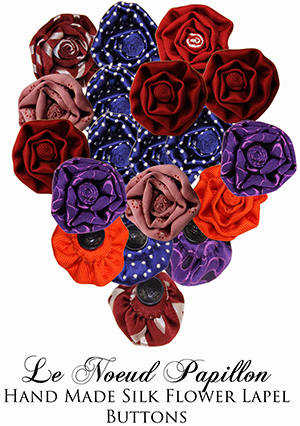 Le Noeud Papillon Hand Made Silk Flower Lapel Buttons.